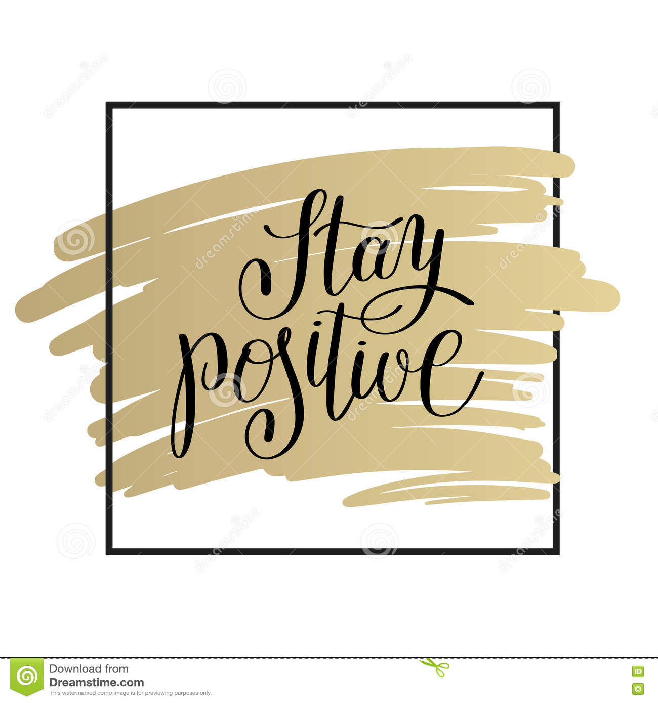 Stay Positive Handwritten Lettering Motivational Quote On Gold Stock ...