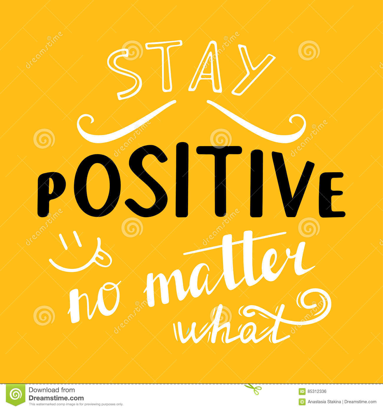 Stay Positive No Matter What Quotes: Stay Positive No Matter What Stock Vector