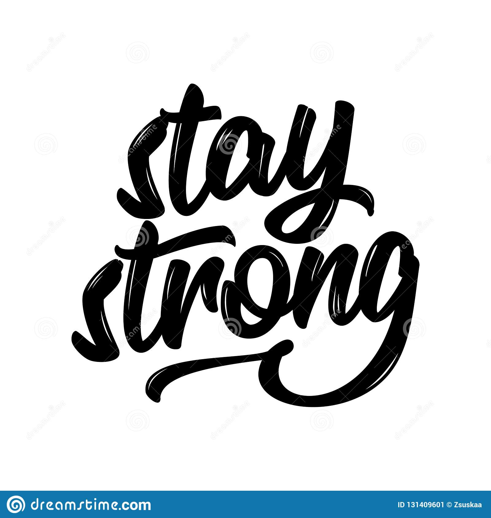 Stay strong. Hand drawn greetings lettering.