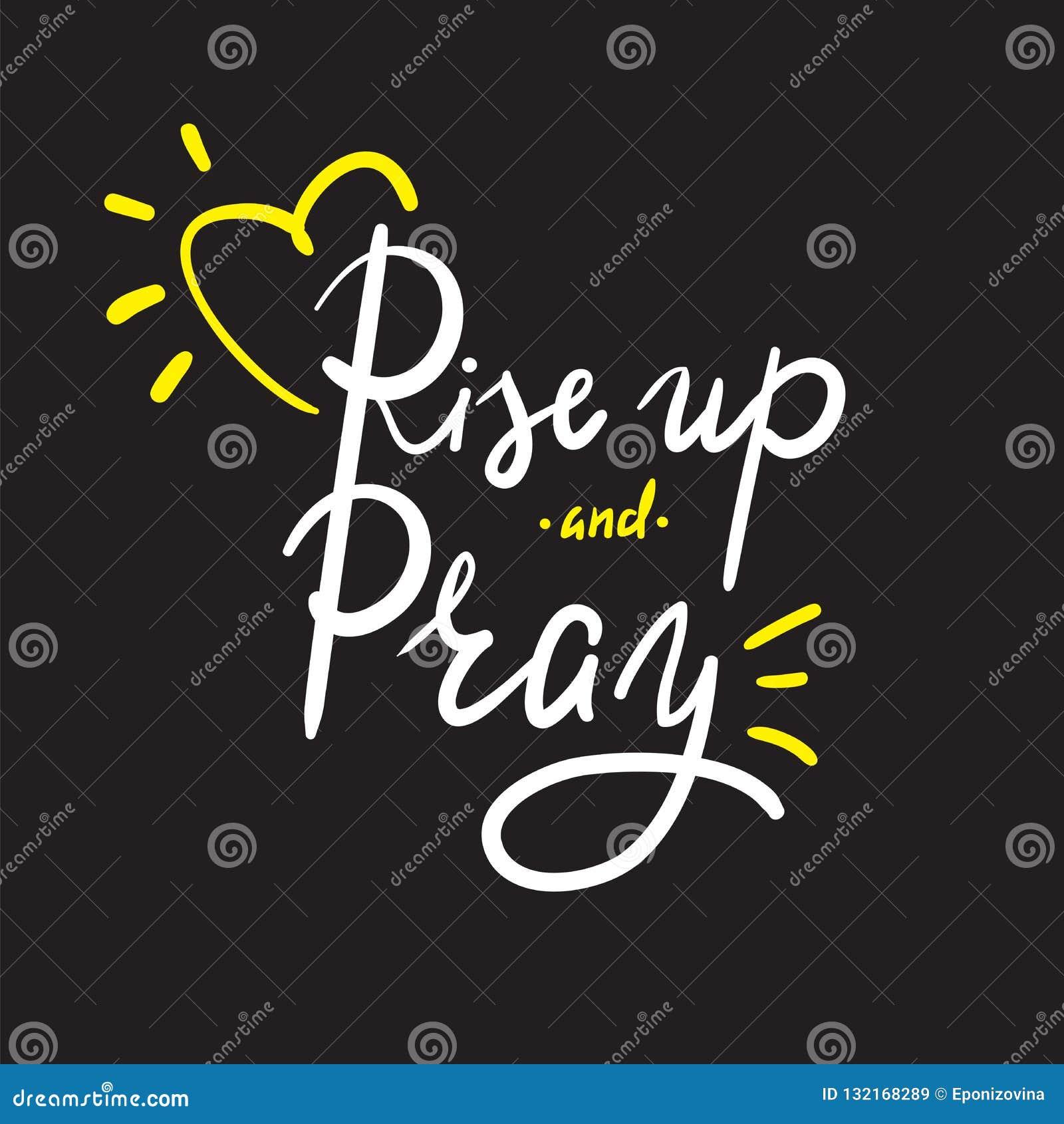 Steigen Sie oben und beten Sie - Religion spornen und Motivzitat an Hand gezeichnete schöne Beschriftung Druck für inspirierend P