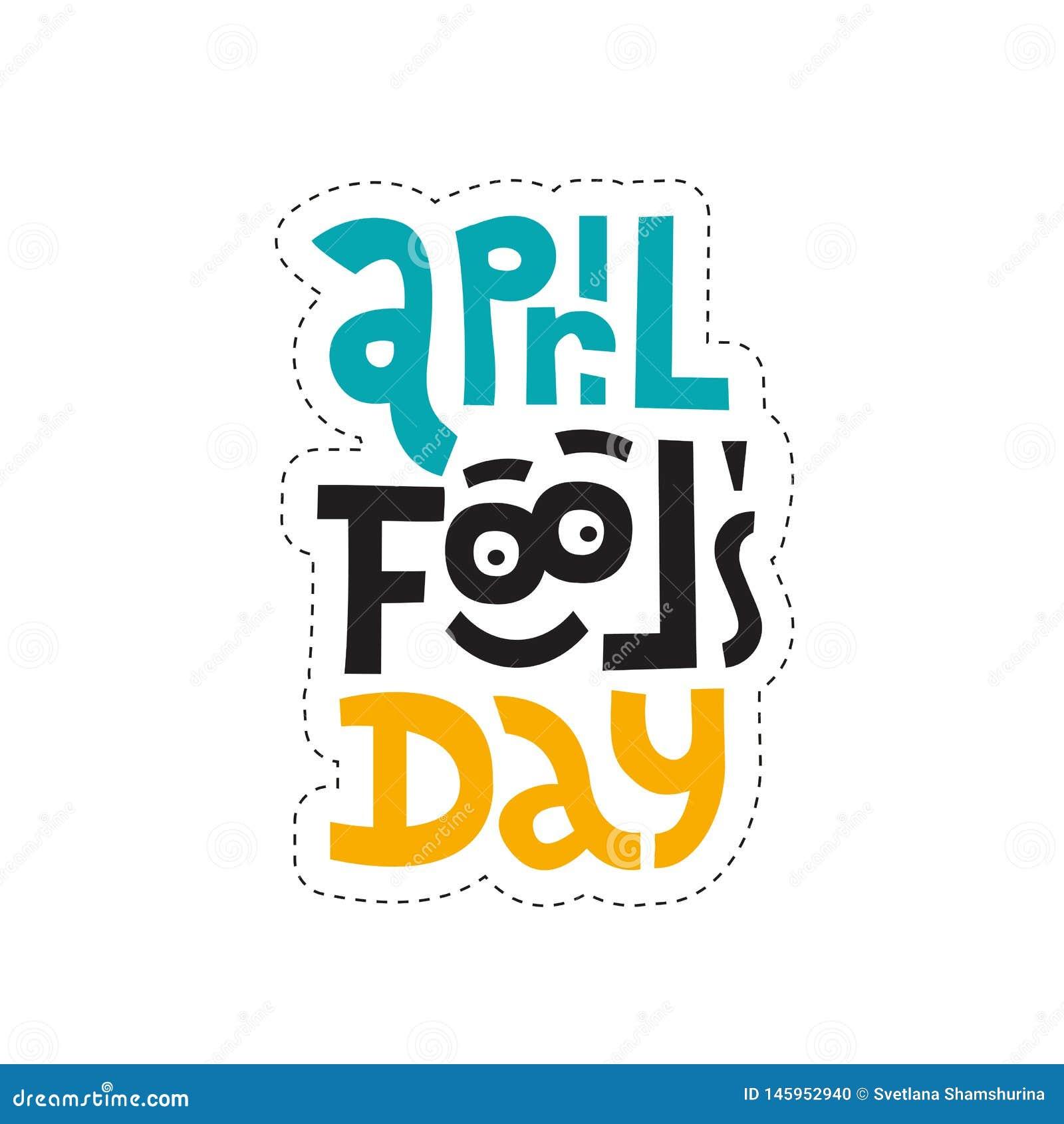 Stickerontwerpsjabloon met hand het getrokken vector van letters voorzien Het unieke citaat april voor de gek houdt dag met grapp