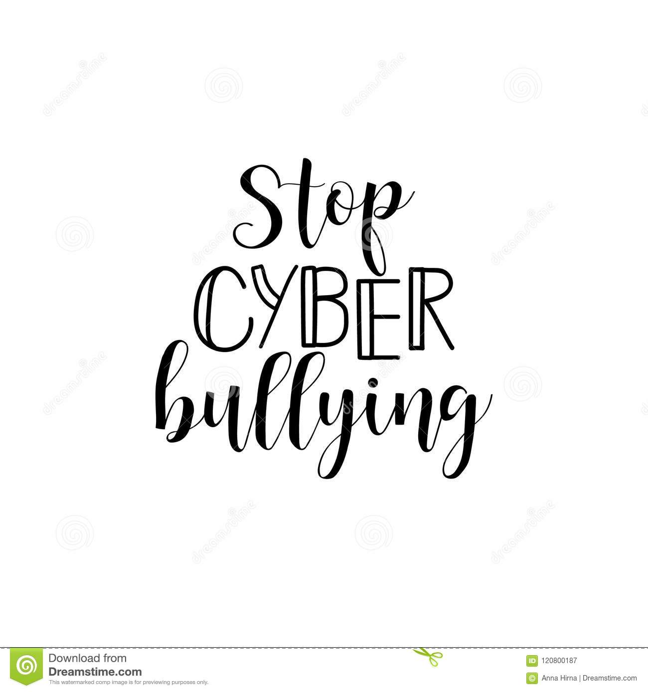 Stop cyber bullying. Lettering. calligraphy vector illustration.