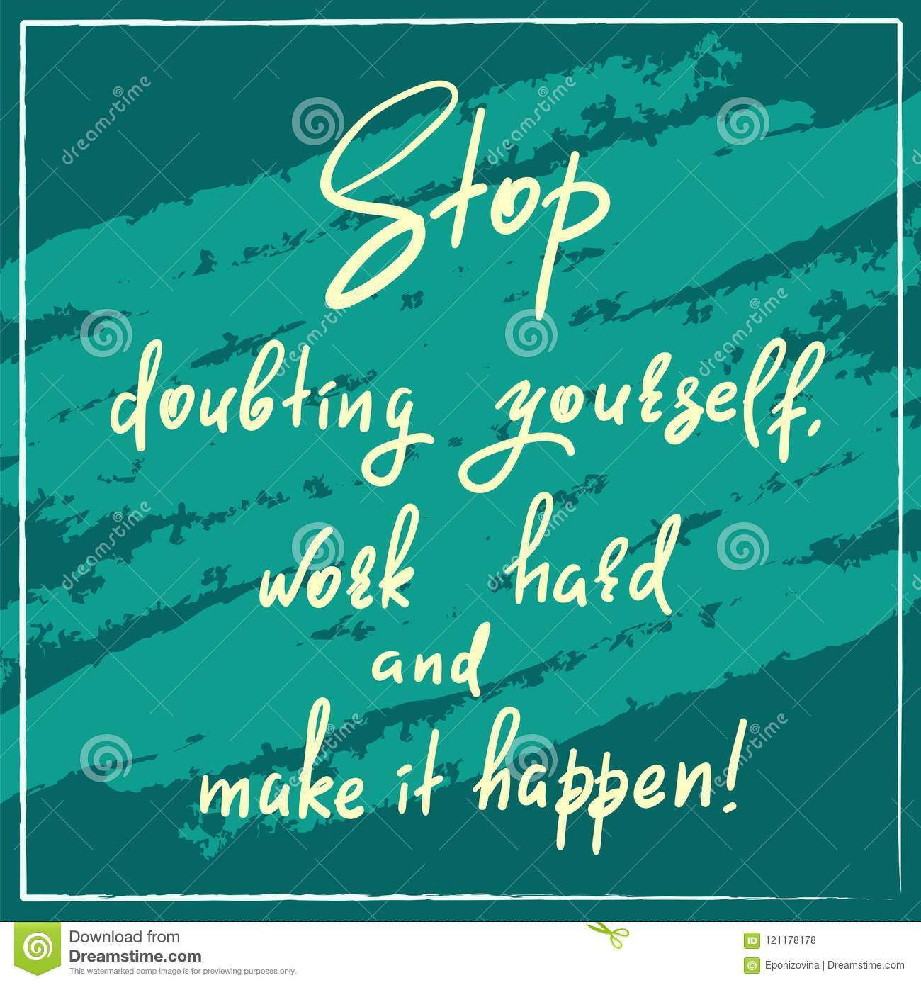Funny Work Quotes | Stop Doubting Yourself Work Hard And Make It Happen Handwritten
