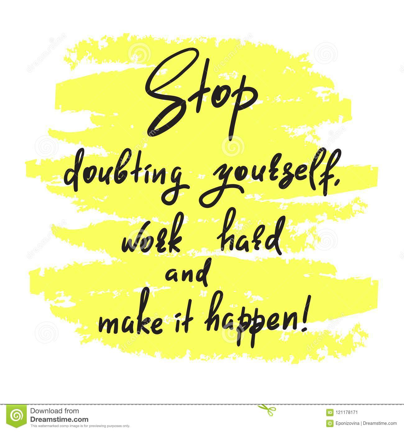 Stop Doubting Yourself, Work Hard And Make It Happen Stock