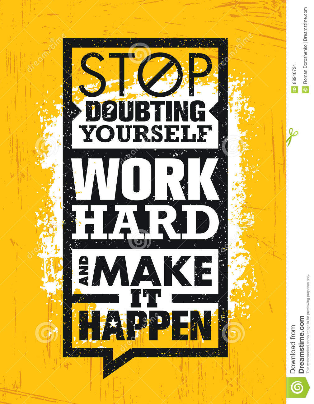 Stop Doubting Yourself, Work Hard And Make It Happen. Inspiring ...
