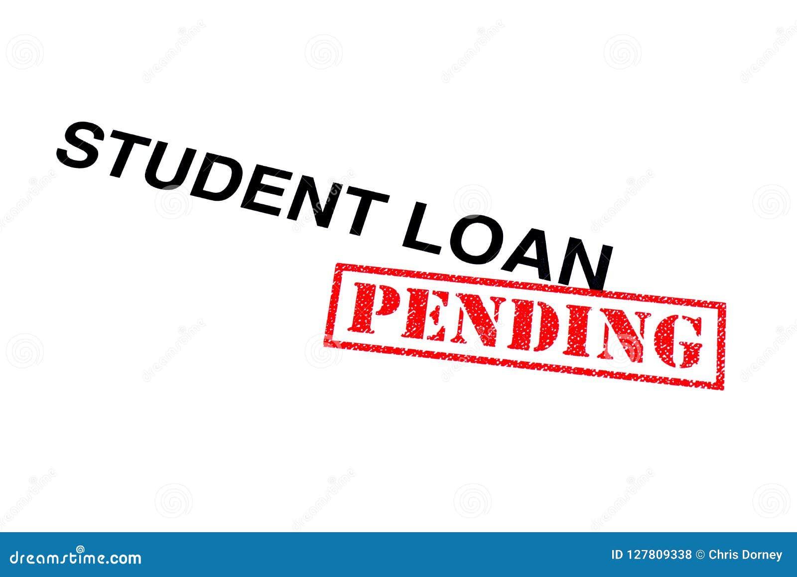Student Loan Pending