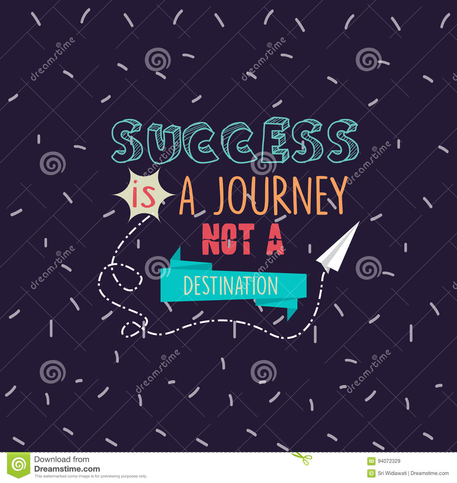 Success Is A Journey Not A Destination Quotes Motivation Stock