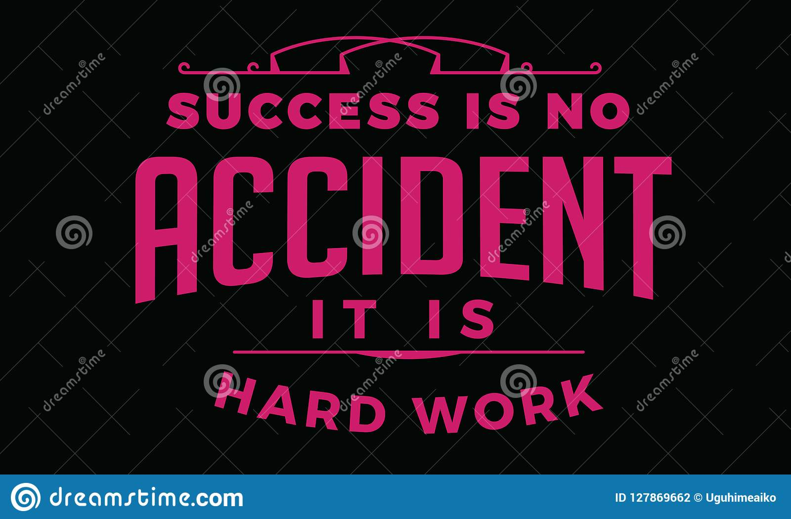 Success Is No Accident It Is Hard Work Stock Vector Illustration