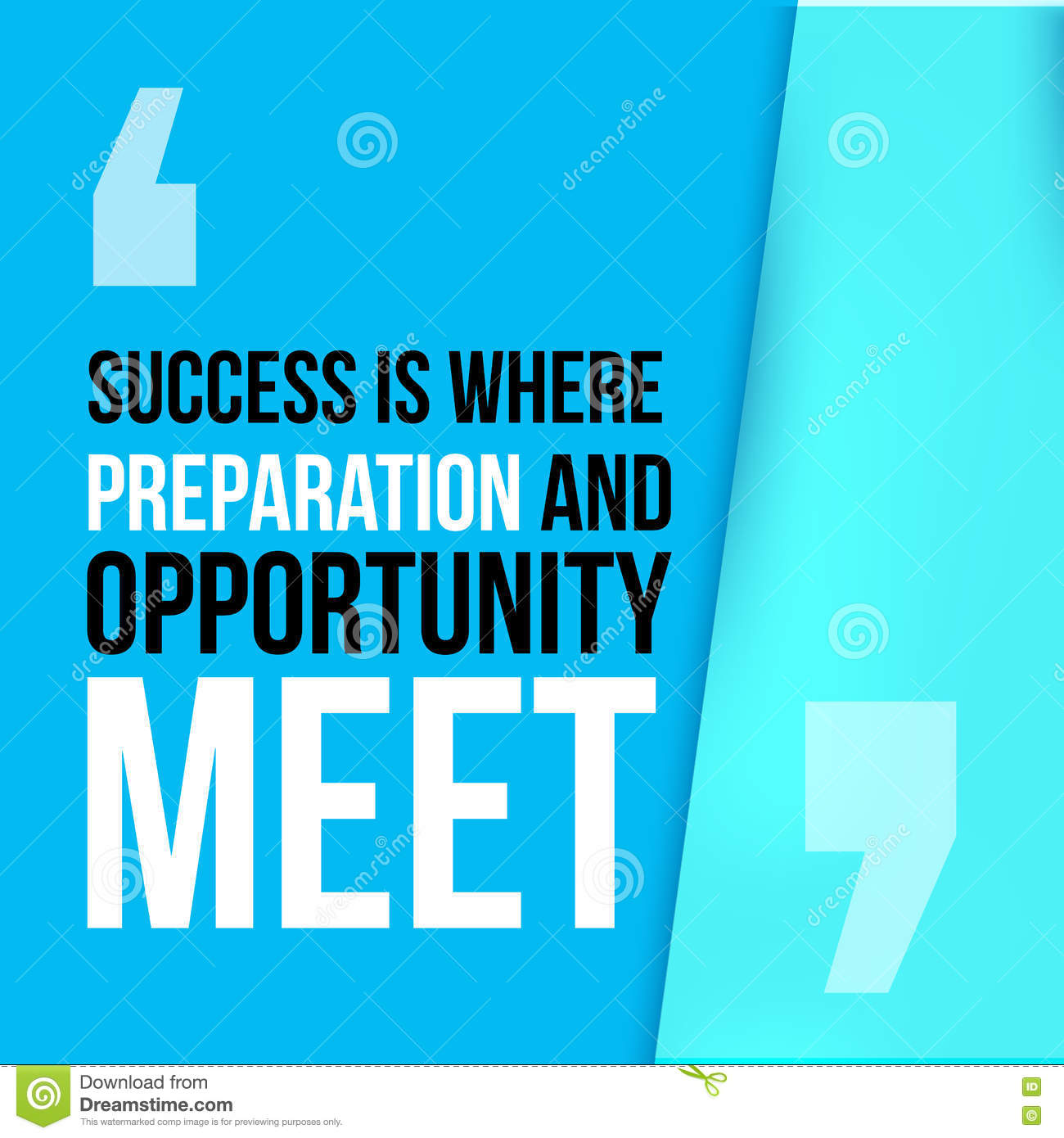 Quote Success Is When Preparation Meets Opportunity: Success Where Preparation And Opportunity Meet. Achieve