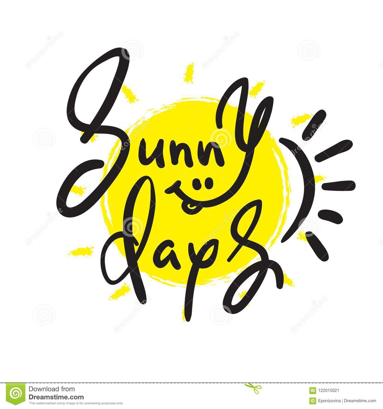 Sunny Days Simple Inspire And Motivational Quote Hand Drawn Beautiful Lettering Stock Illustration Illustration Of Happy Background 122015021