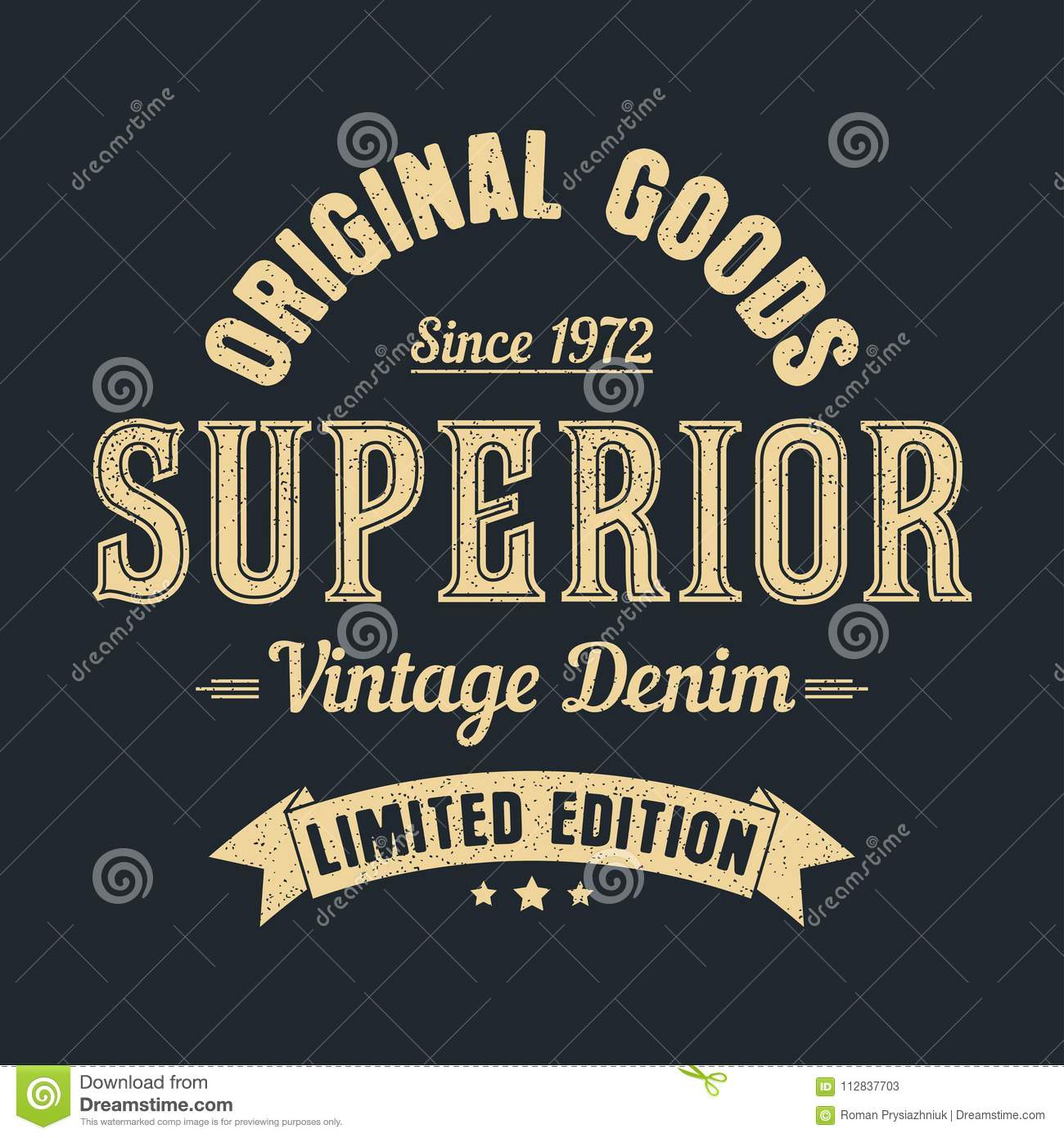13b0fb7bc Superior denim, original goods graphic for t-shirt. Vintage clothes design  with grunge. Authentic apparel typography. Vector.
