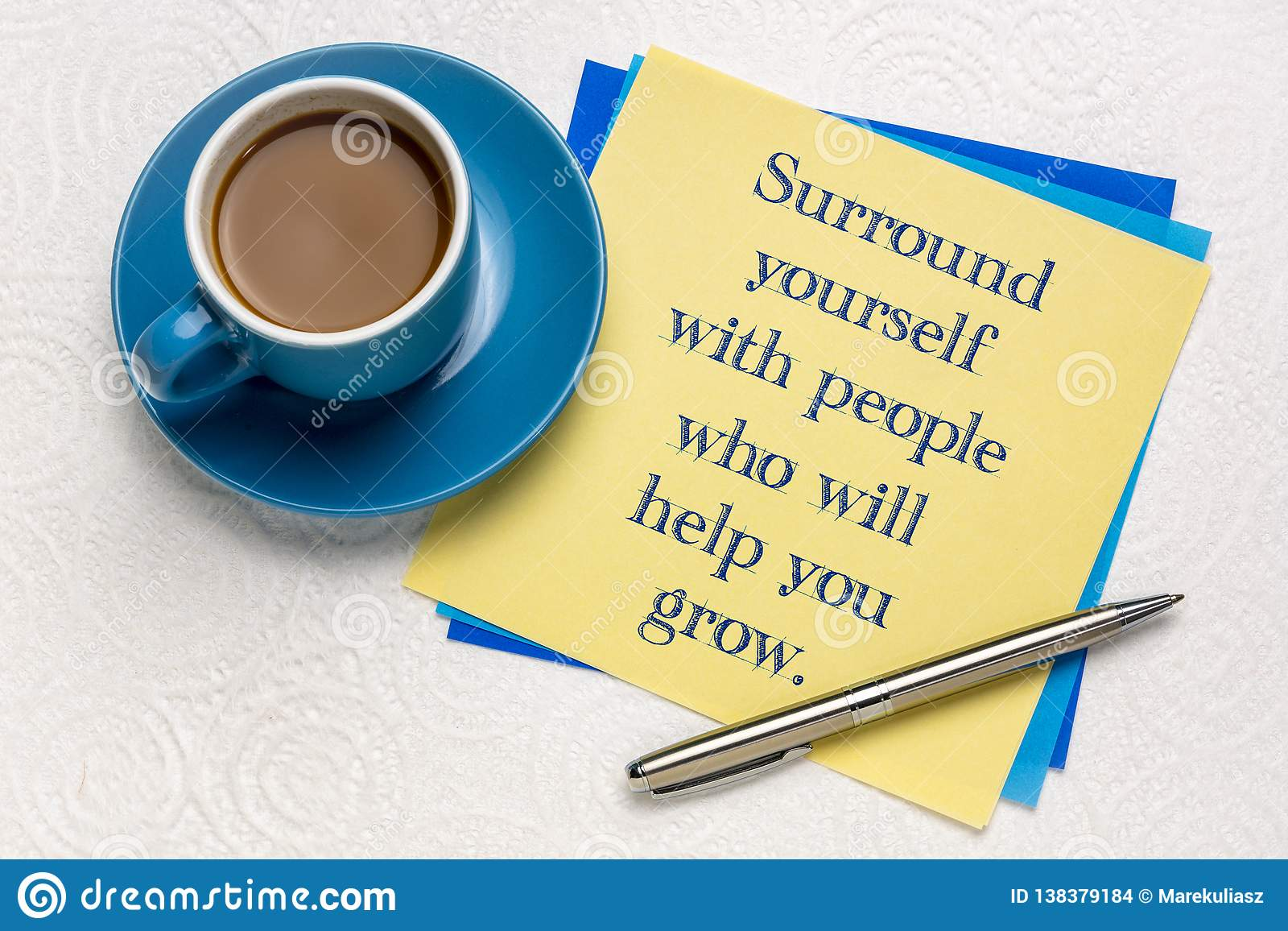 Surround yourself with people who will help