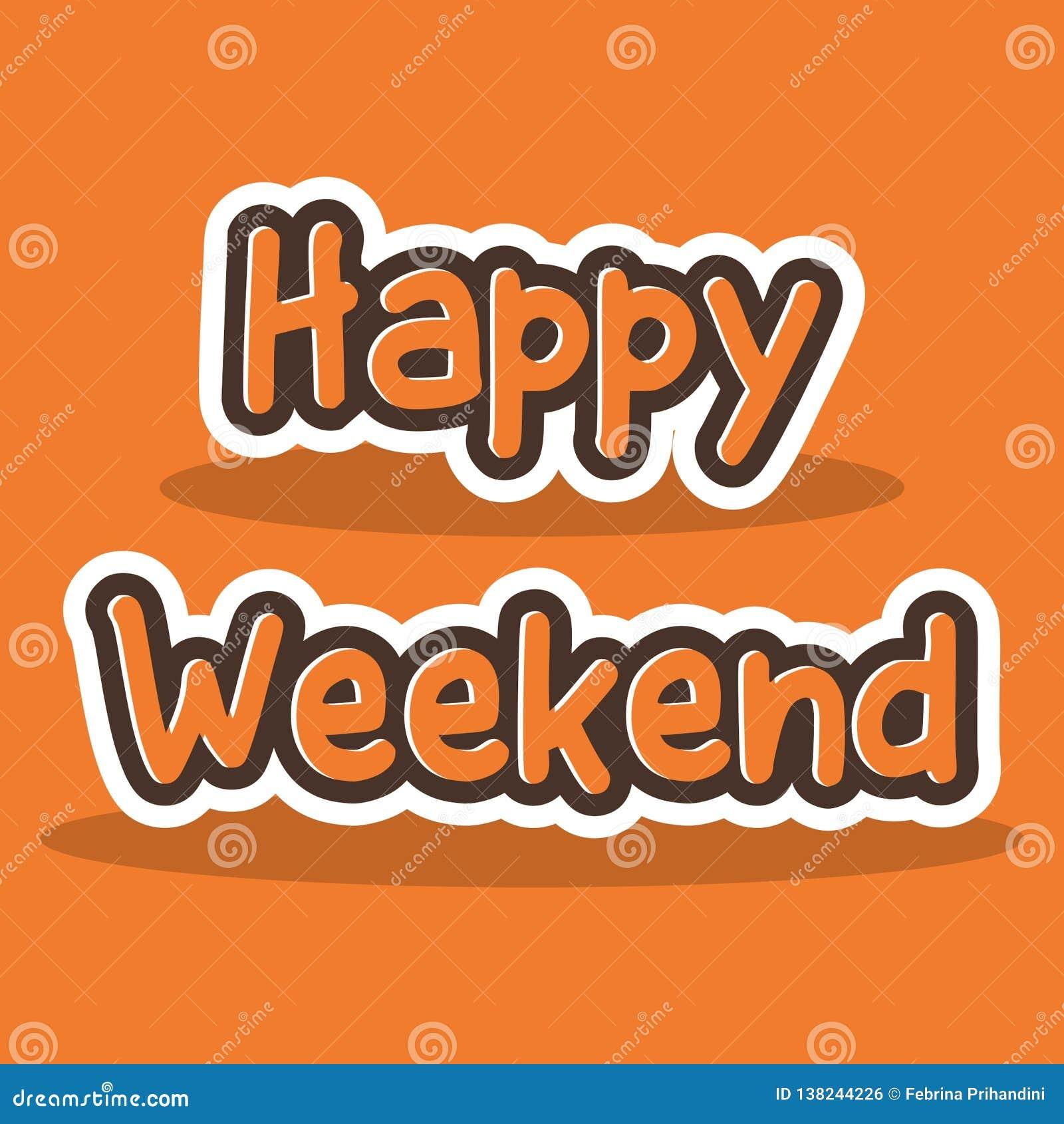 Szczęśliwy Weekendowy literowanie typografii plakat