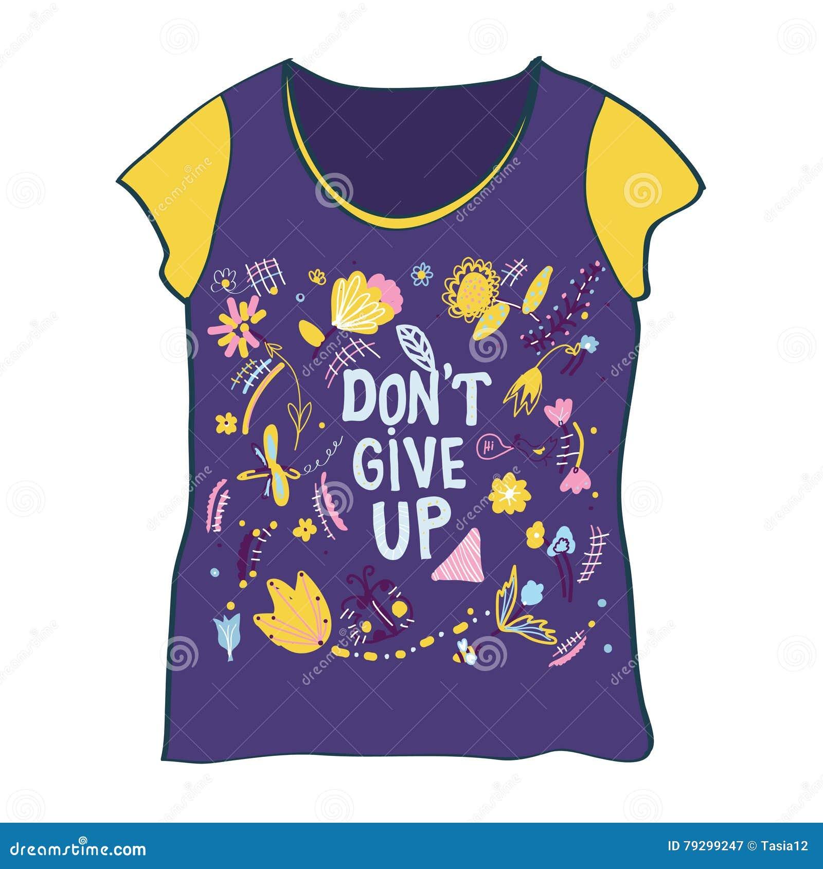 T-tröjadesign med don& x27; t ger upp motivation och blommor
