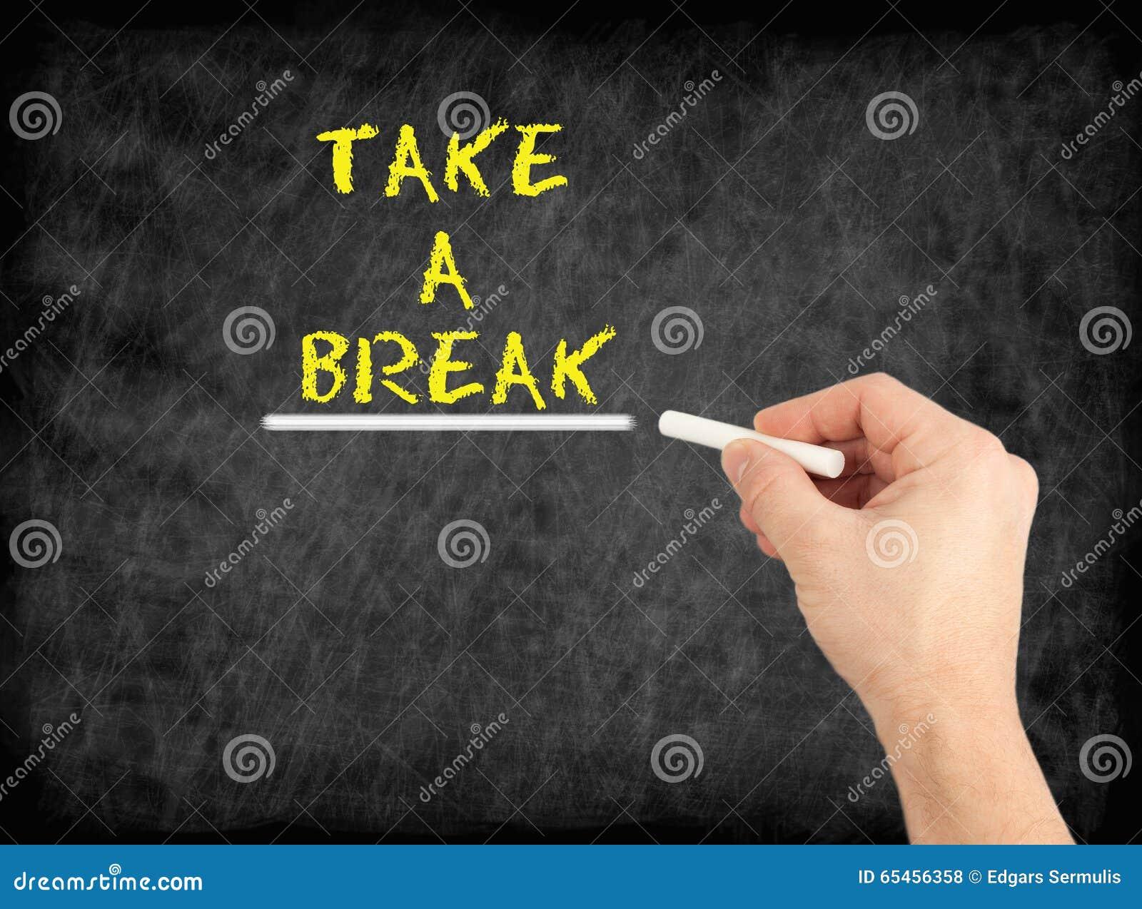 Take a Break - hand writing text on chalkboard