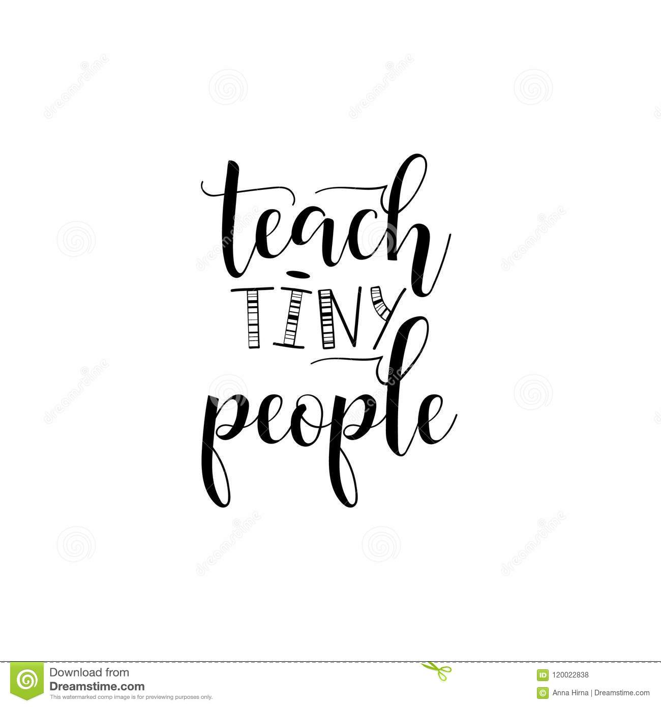 Teach tiny people teachers day hand lettering stock illustration teach tiny people teachers day hand lettering for greeting cards posters t shirt and other vector illustration m4hsunfo