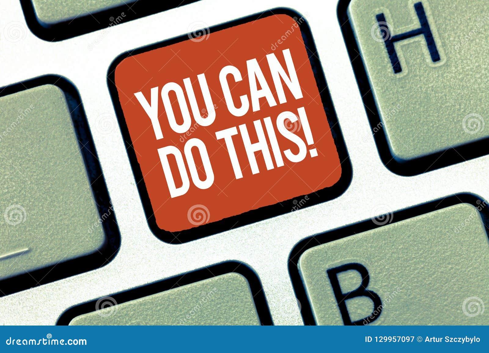 Tekst het teken die u kan dit doen tonen Conceptuele fotoenthousiasme en bereidheid om uitdagingen in het leven te overwinnen