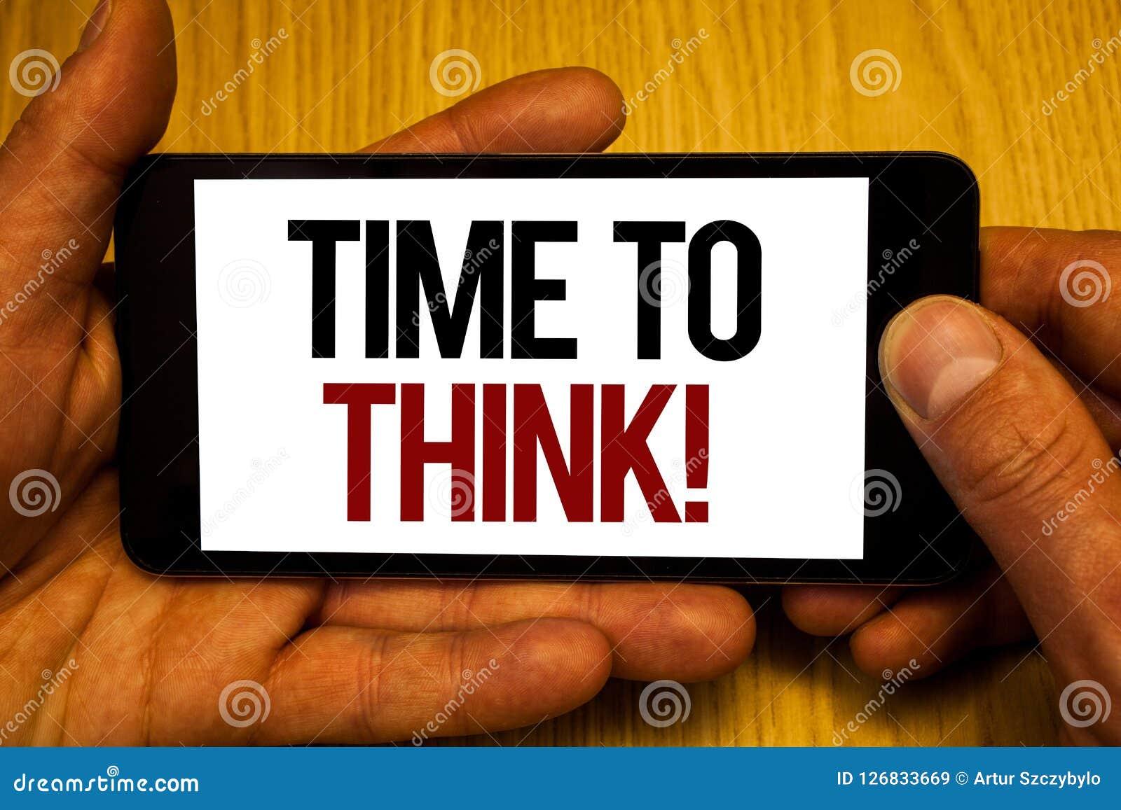 Teksta szyldowy pokazuje czas Myśleć Motywacyjnego wezwanie Konceptualnej fotografii Myślący Planistyczni pomysły Odpowiada pytań