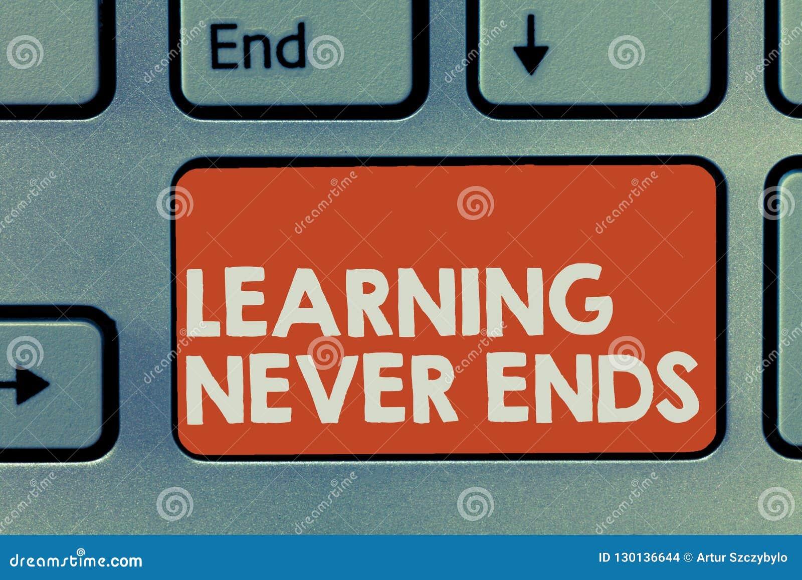 Teksta szyldowy pokazuje Uczyć się Nigdy Kończy Konceptualnego fotografii życia Edukacyjne i Wellness Długie sposobności