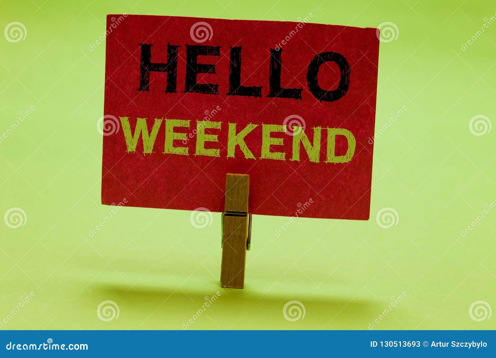 Tekstteken die Hello-Weekend tonen Conceptueel van de het Avonturenvrijdag van de fotoontsnapping van de de Positiviteitsontspann
