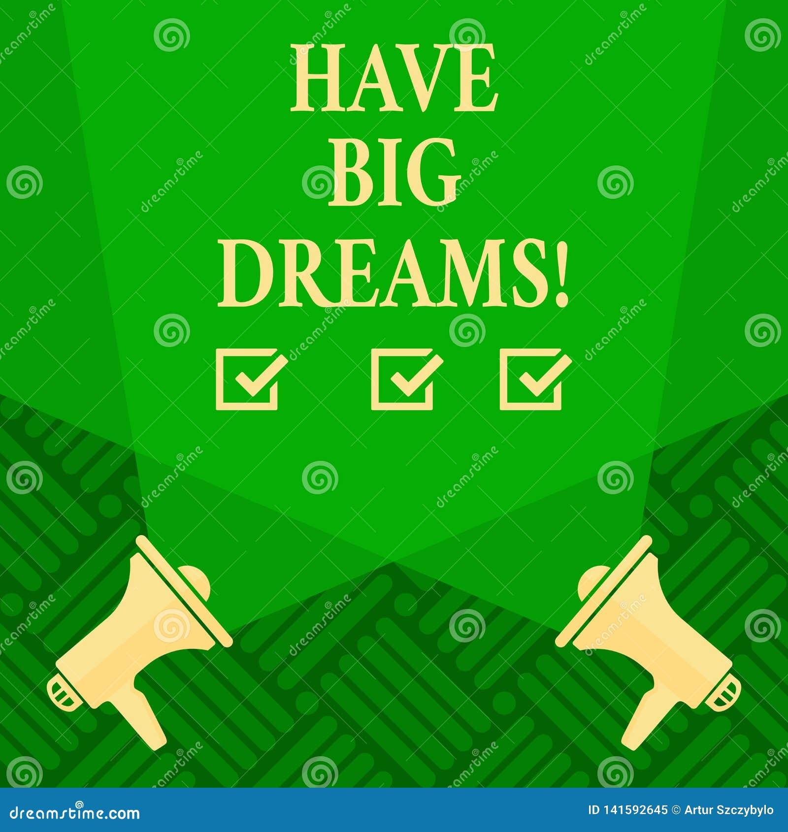 Tekstteken het tonen heeft Grote Dromen Conceptuele foto Toekomstige Ambitie Desire Motivation Goal