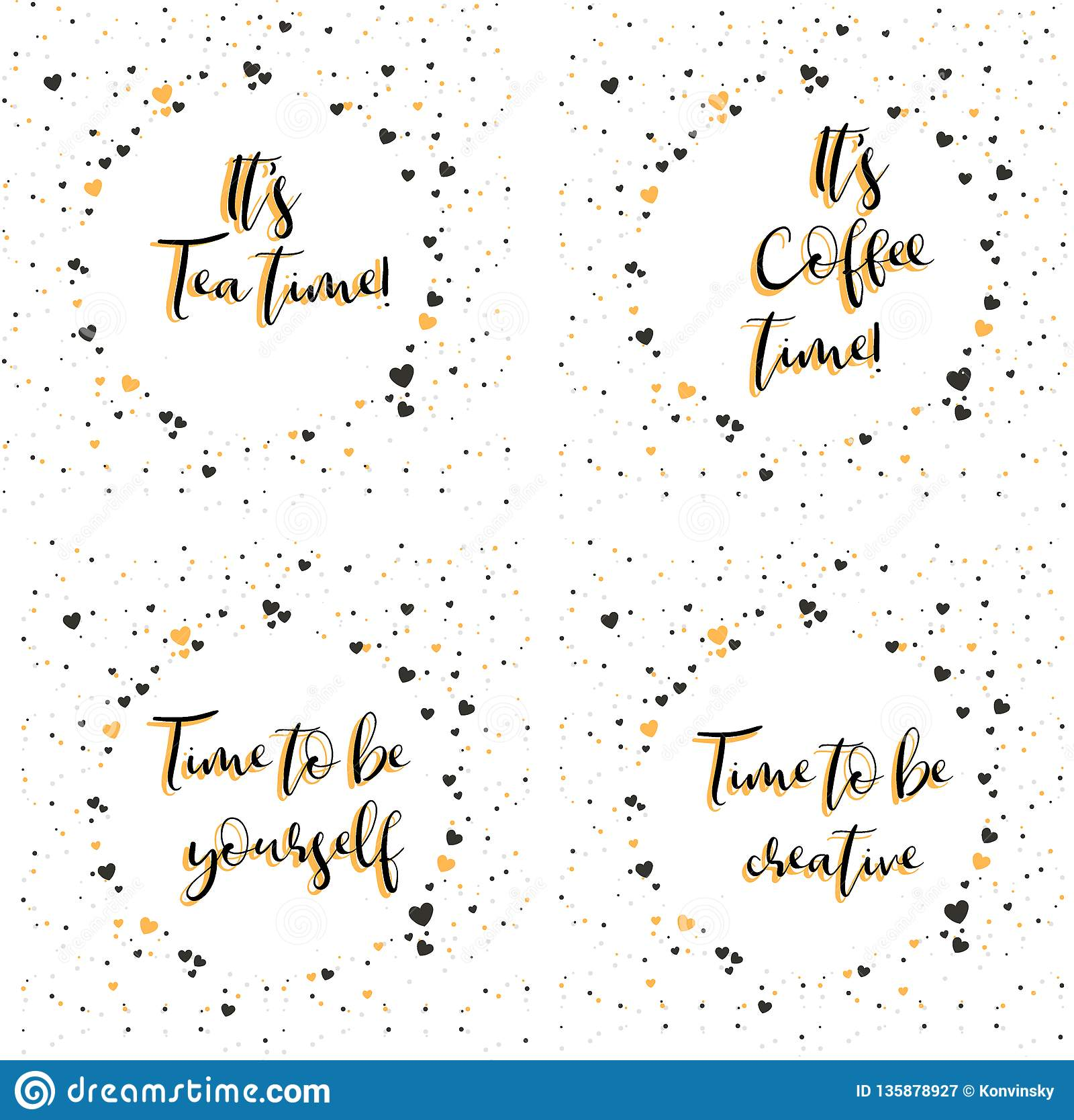 Tempo del tè del ` s tempo del caffè del ` s Tempo di essere voi stessi Tempo di essere creativo Iscrizione con la frase d ispira