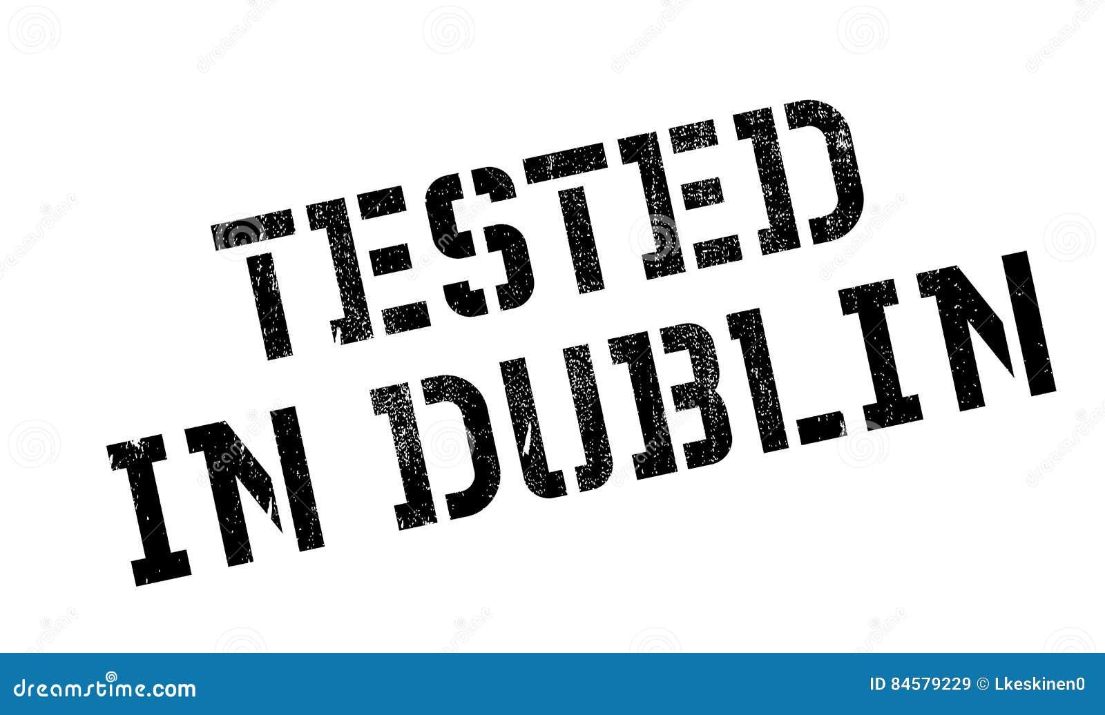 Testat i Dublin den rubber stämpeln