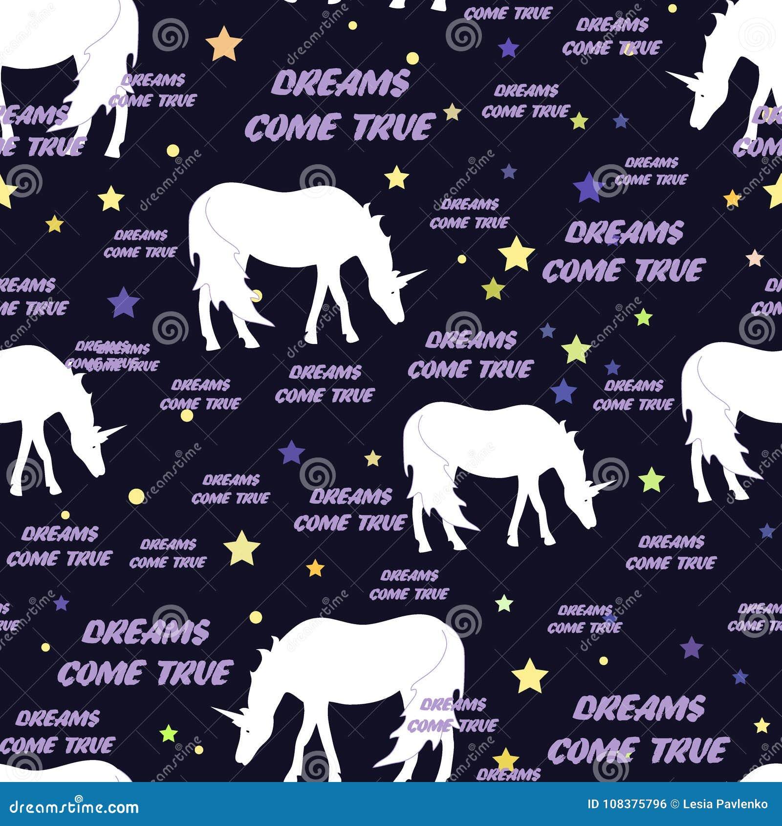 Teste padrão sem emenda dos unicórnios com estrelas Ilustração do vetor Os sonhos vêm texto verdadeiro Fundo para a matéria têxti