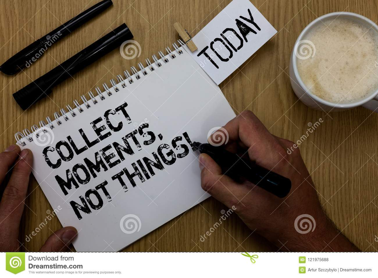 Text sign showing Collect Moments, Not Things. Conceptual photo Happiness philosophy enjoy simple life facts Paperclip retain writ