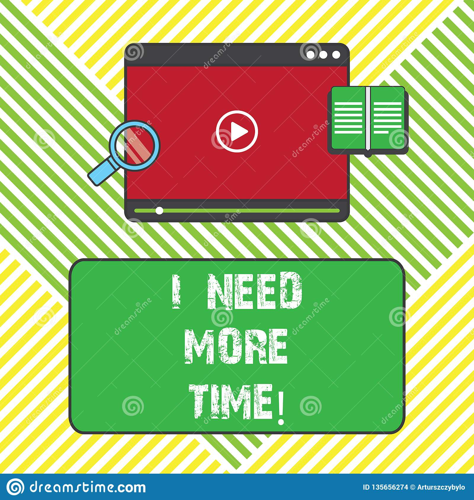 Text sign showing I Need More Time. Conceptual photo Needing extra hours to finish a job Exhausted tired Tablet Video