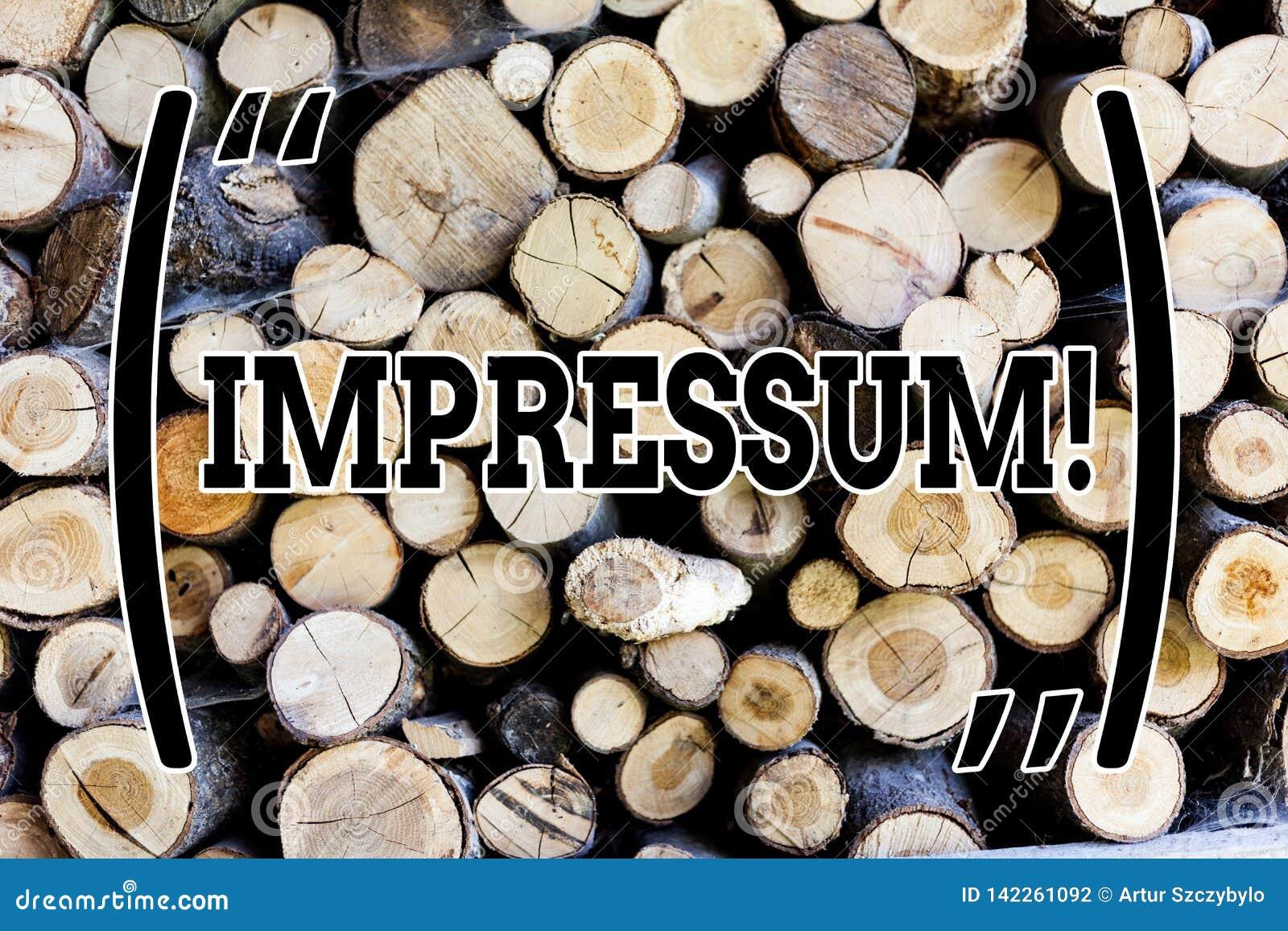 Text sign showing Impressum. Conceptual photo Impressed Engraved Imprint Geranalysis statement ownership authorship