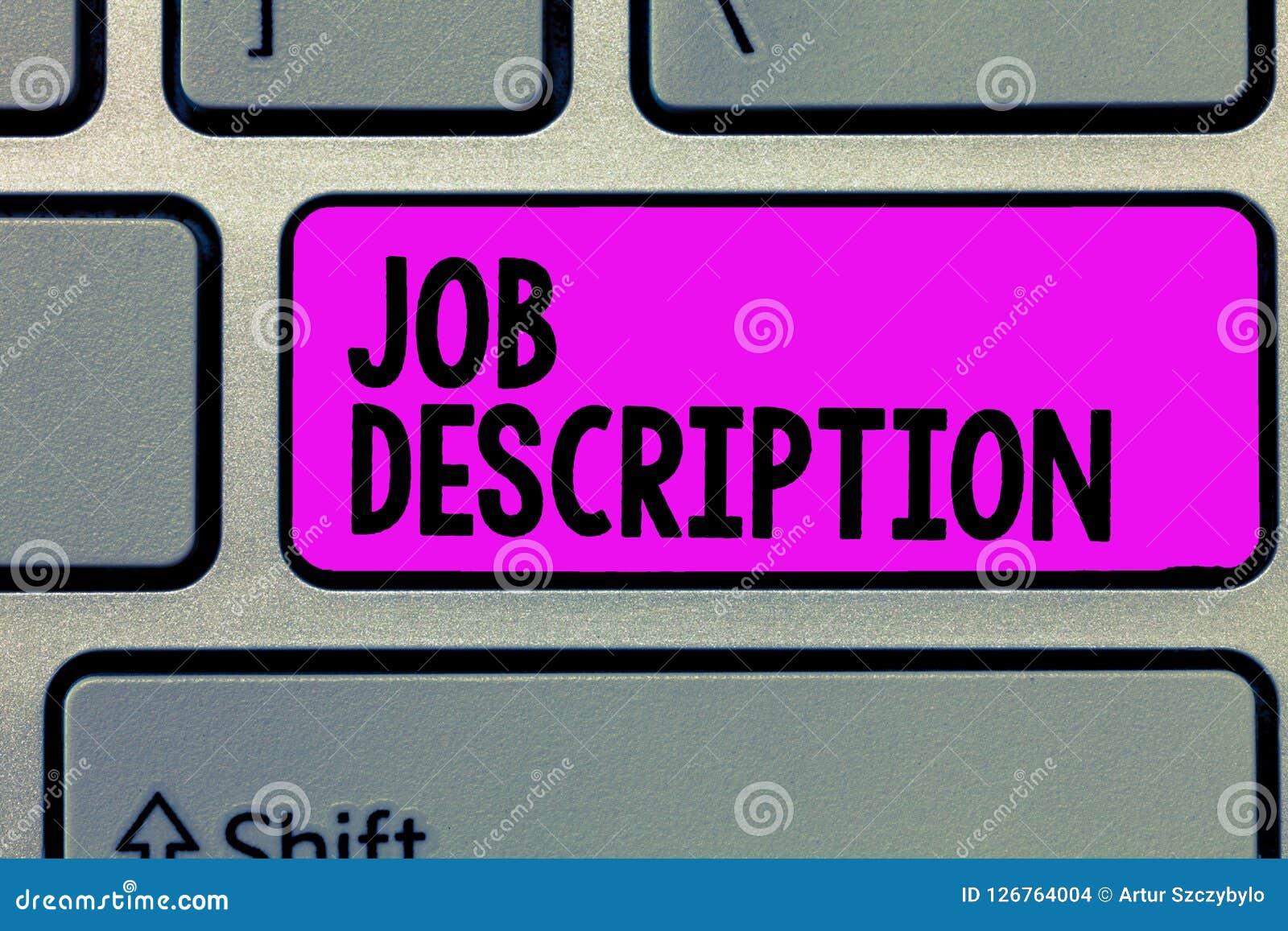 Text sign showing Job Description. Conceptual photo A document that describes the responsibilities of a position