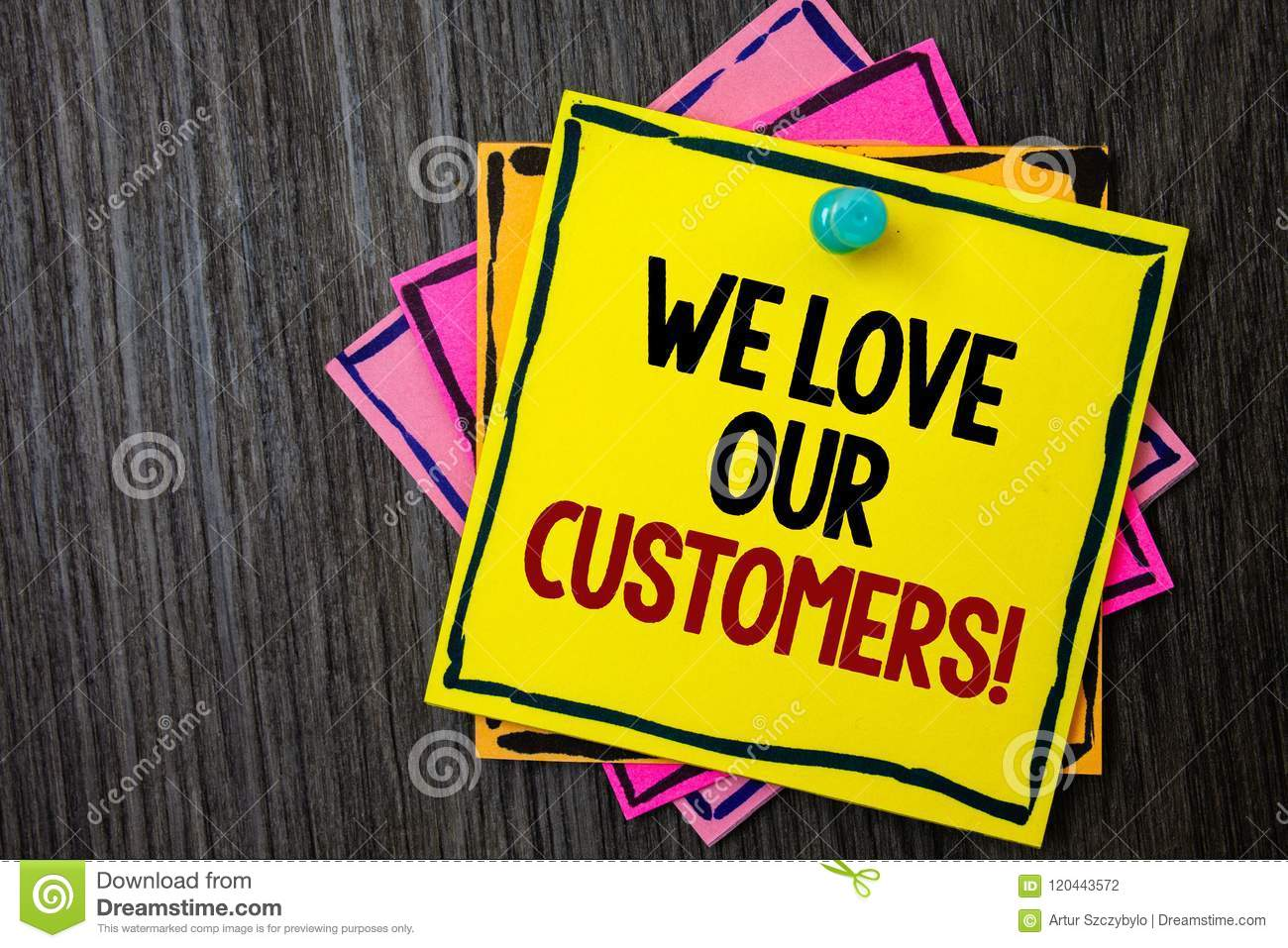 Text sign showing We Love Our Customers Call. Conceptual photo Client deserves good service satisfaction respect Wooden background
