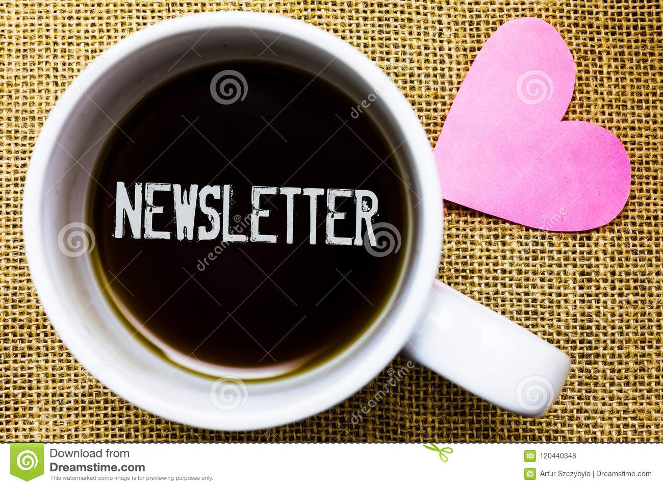 Text sign showing Newsletter. Conceptual photo Bulletin periodically sent to subscribed members News report Tea time coffee cup of