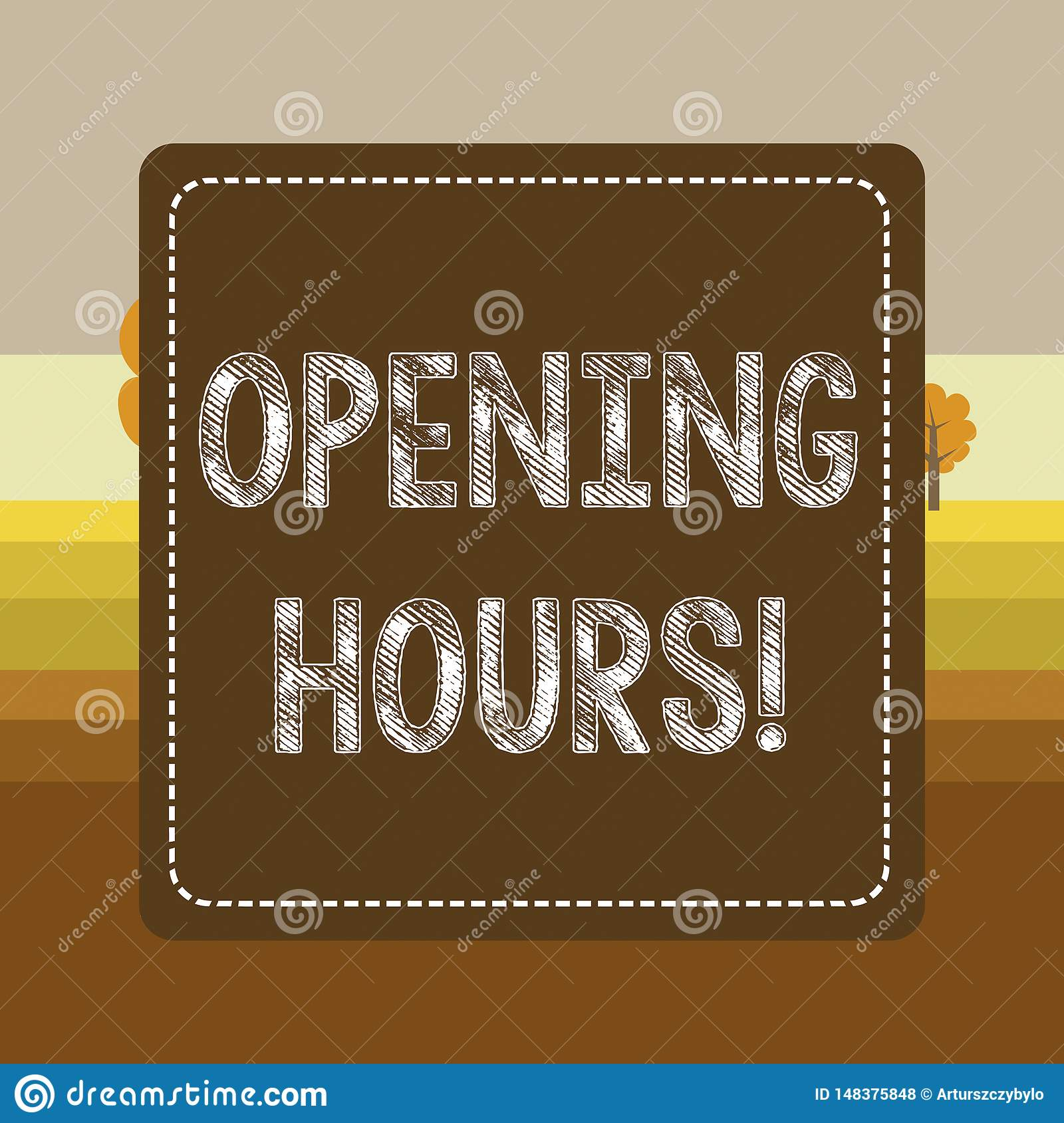 Text sign showing Opening Hours. Conceptual photo the time during which a business is open for customers Dashed Stipple