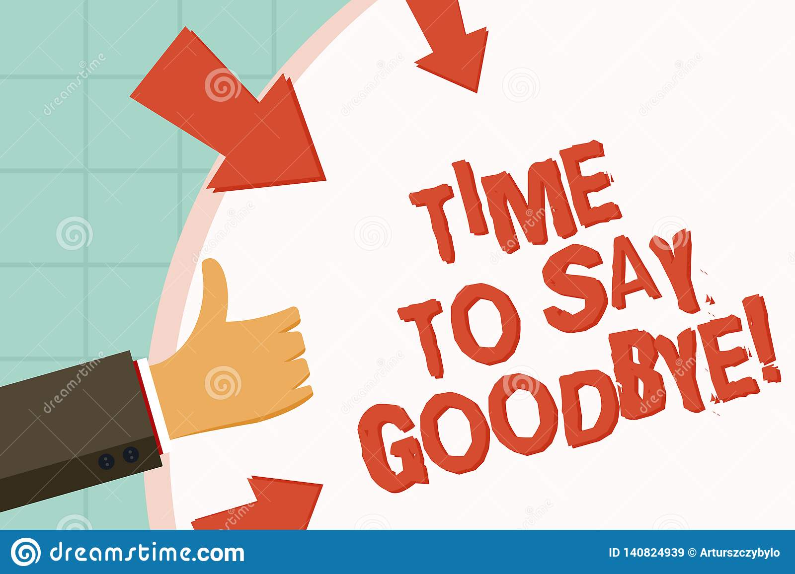 text sign showing time to say goodbye conceptual photo