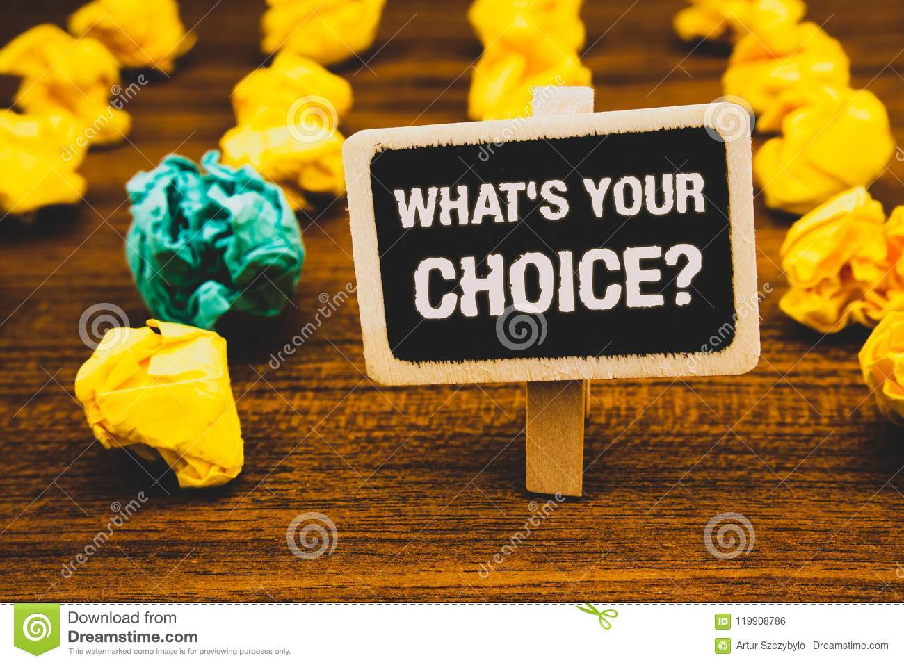Text sign showing What S Your Choice Question. Conceptual photo Option Decision Preferred Opinion Preference Blackboard with lette