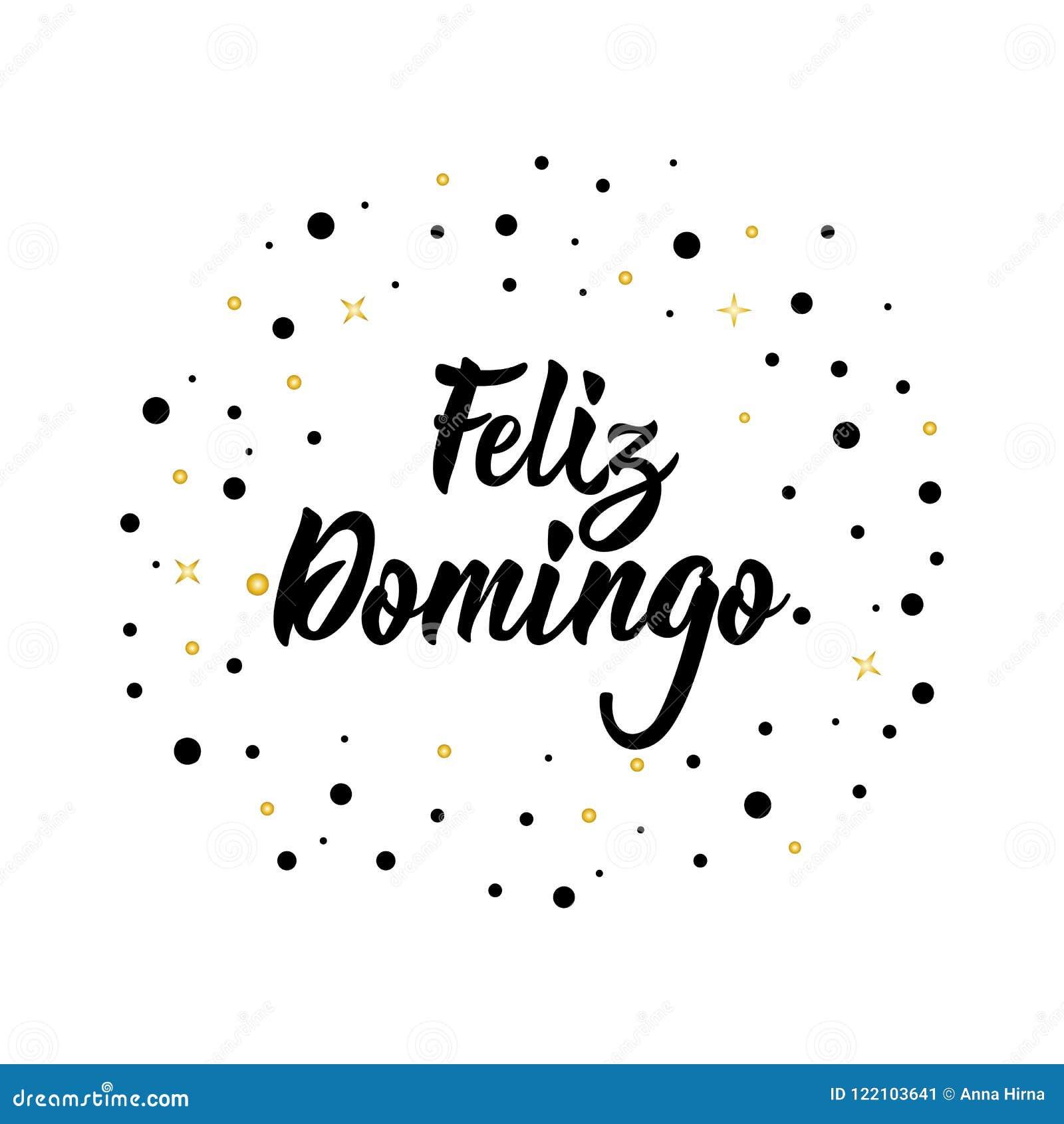 Text In Spanish Happy Sunday Lettering Calligraphy Vector Illustration Feliz Domingo Stock Illustration Illustration Of Note Inspiration 122103641