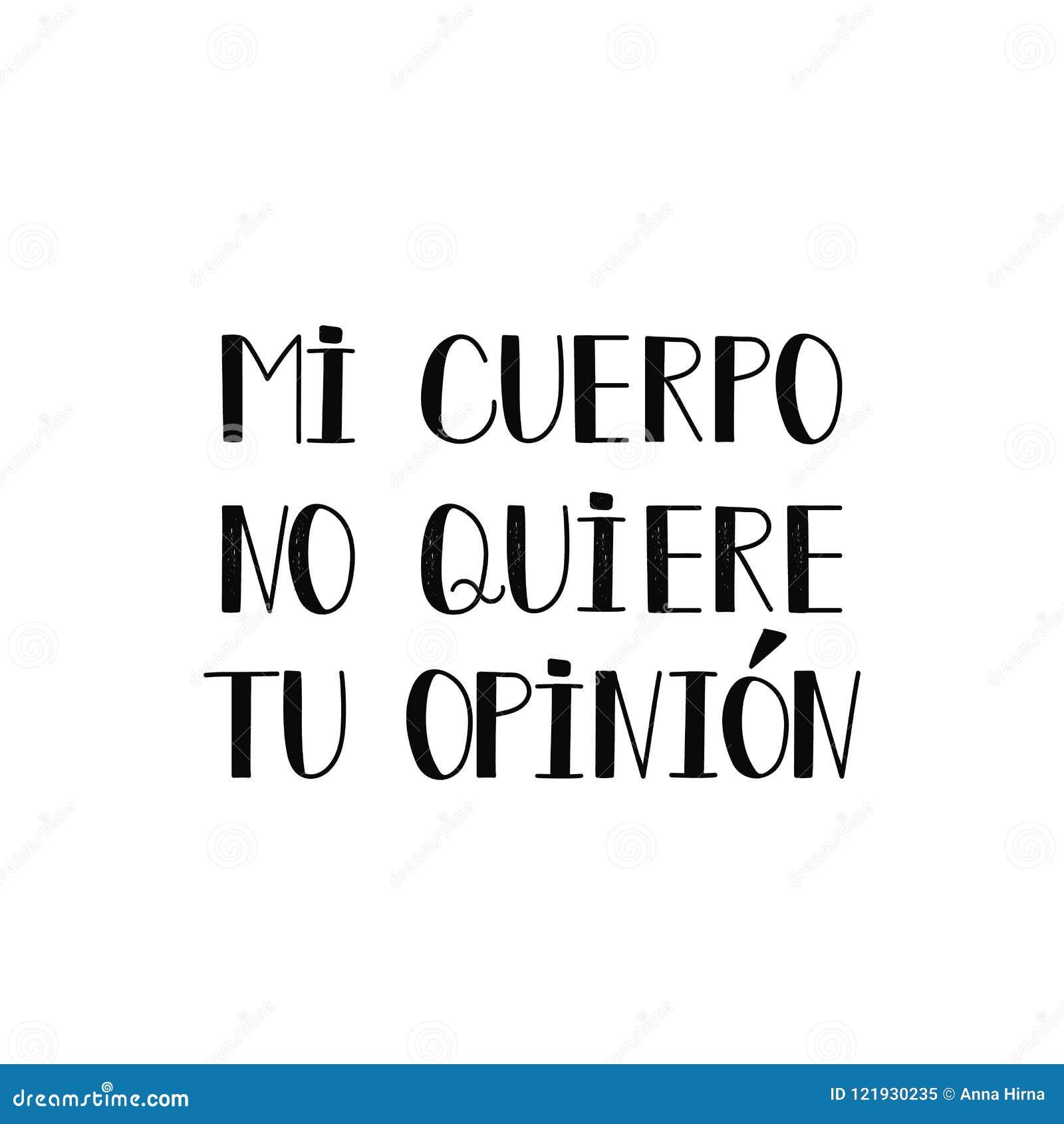 Texte Dans L Espagnol Mon Corps Ne Veut Pas Votre Avis Citation