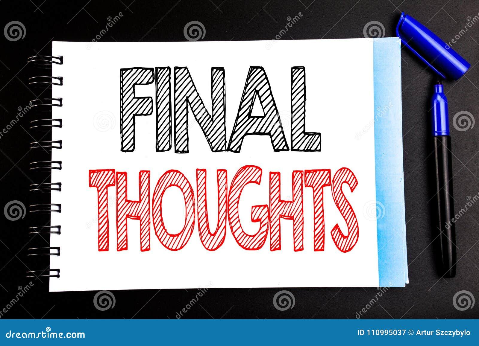 Texte manuscrit montrant des pensées finales Écriture de concept d affaires pour le texte récapitulatif de conclusion écrit sur l