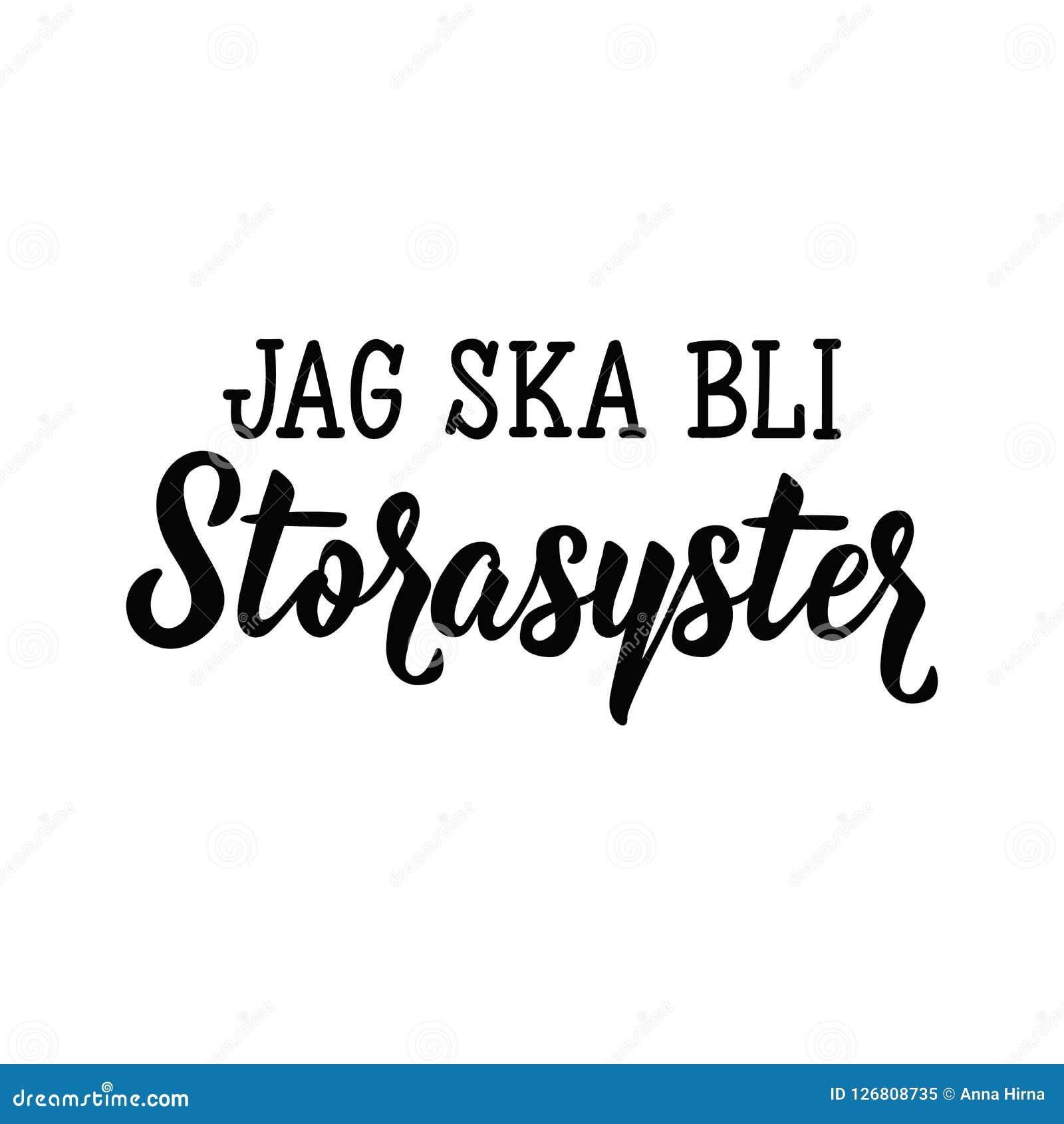 Texte Suédois I M Allant être Grande Soeur Lettrage