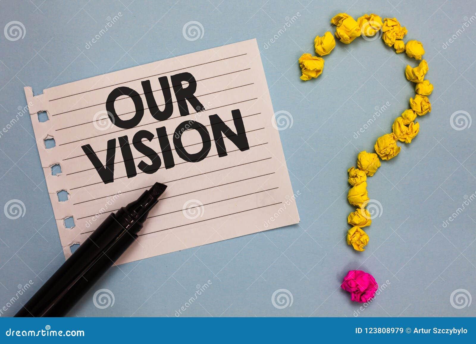 Texto da escrita da palavra nossa visão Conceito do negócio para o plano pelos próximos cinco a dez anos sobre os objetivos da em