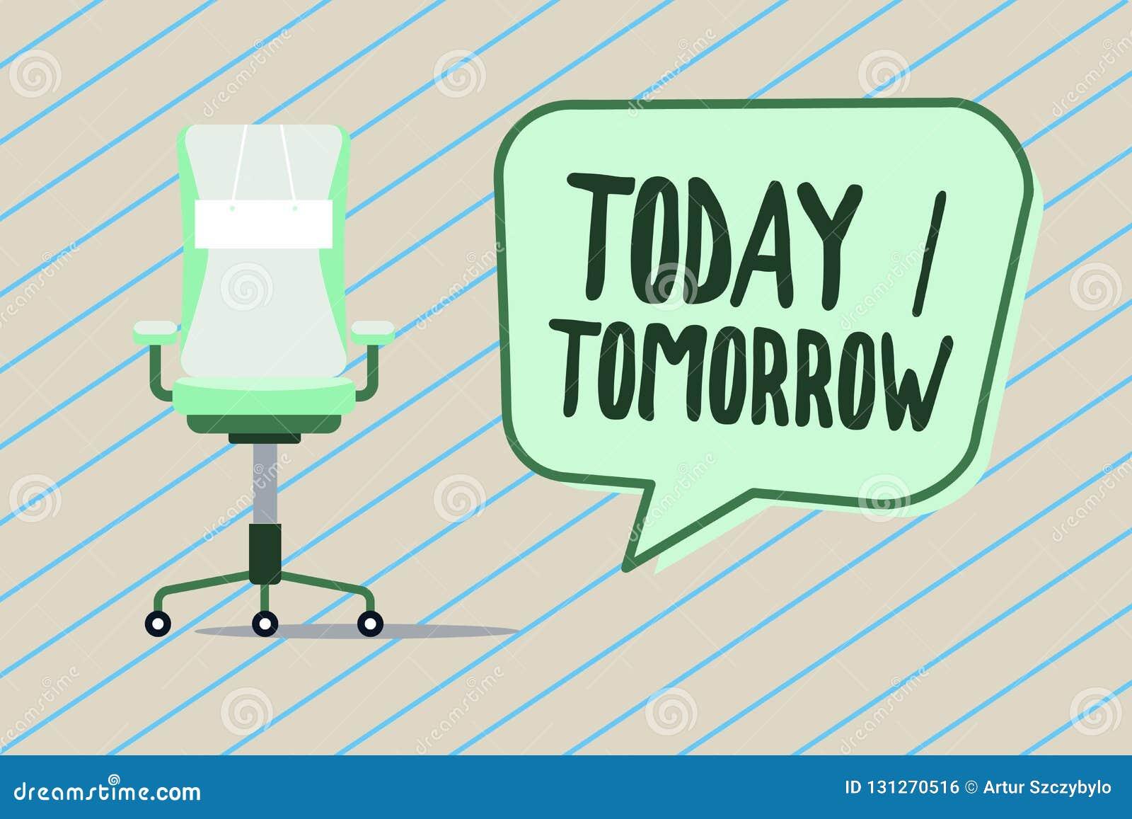 Texto da escrita que escreve hoje amanhã Significado do conceito o que estão acontecendo agora e o que o futuro trará