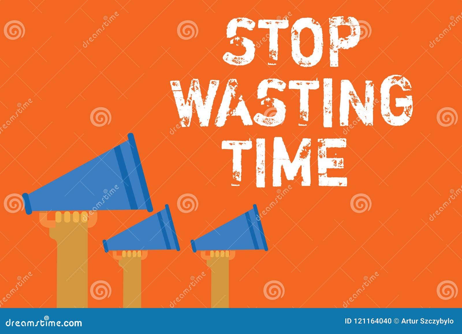 Textzeichen-Vertretung Halt, der Zeit vergeudet Begriffsfoto lässt organisierender Management-Zeitplan tun es beginnen jetzt Mitt