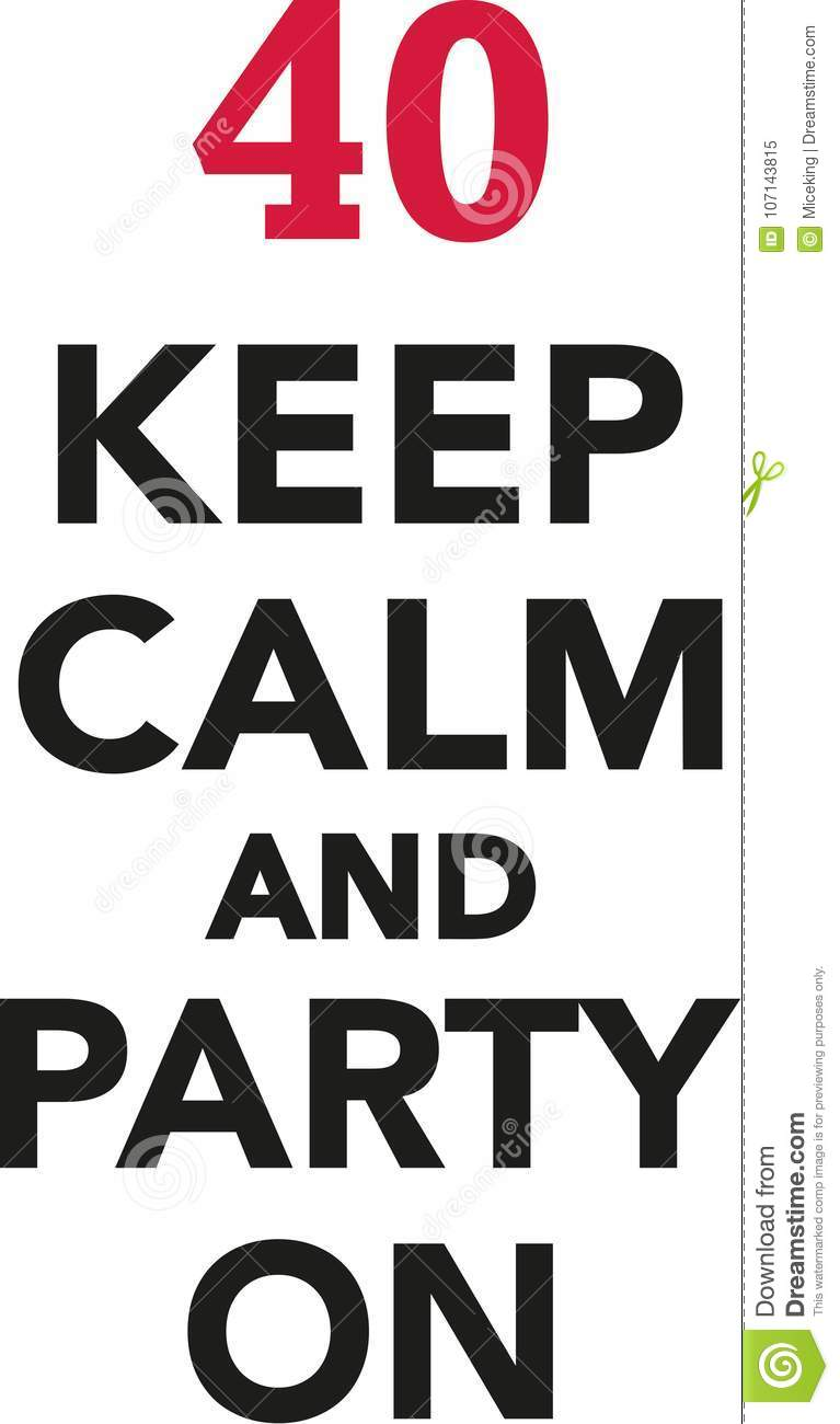 40th Birthday - Keep Calm And Party On Stock Vector - Illustration ...