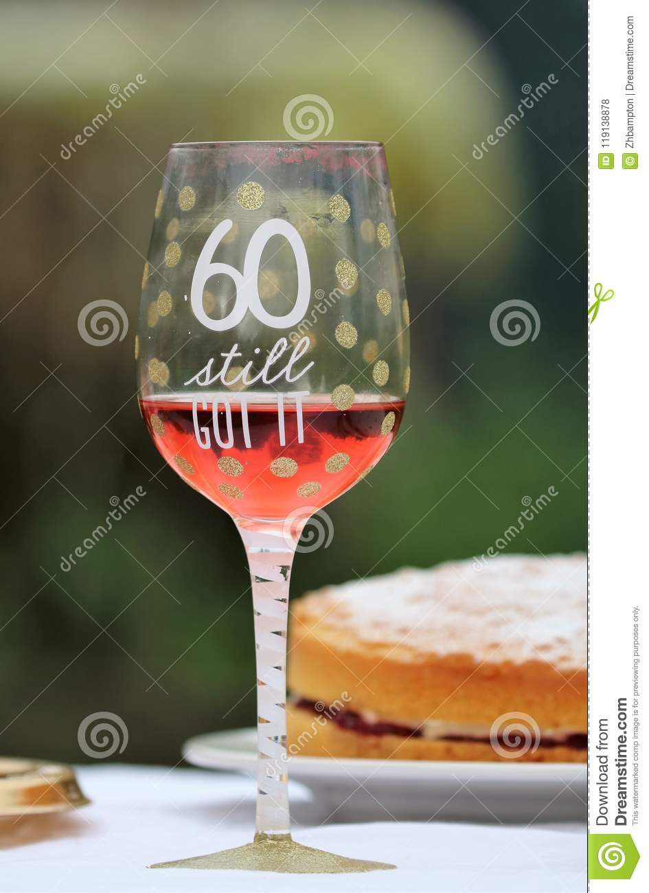 A Glass And Cake For Celebrating 60th Birthday With Rose Wine 60 Still Got It