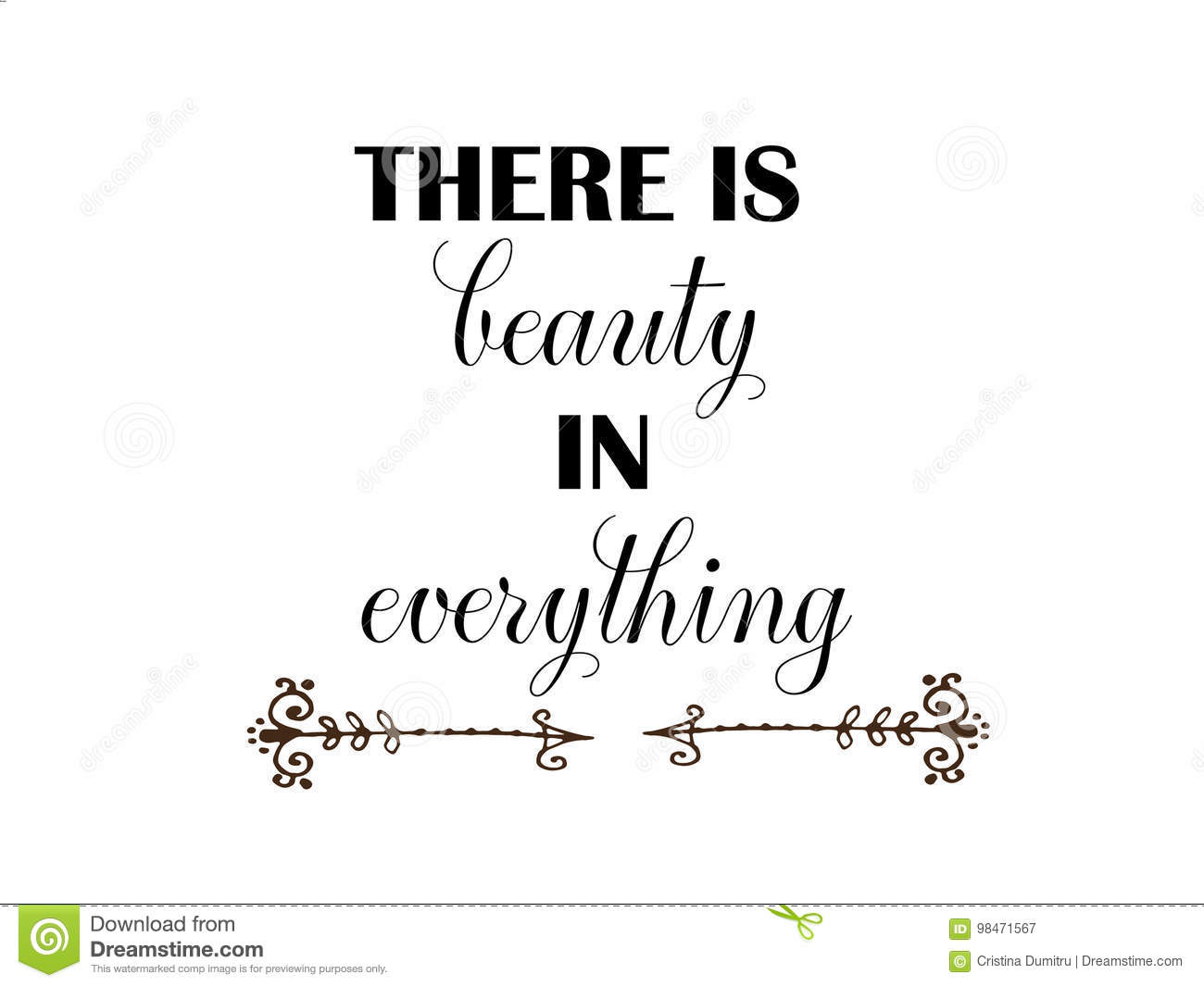 There Is Beauty In Everything Stock Vector Illustration Of