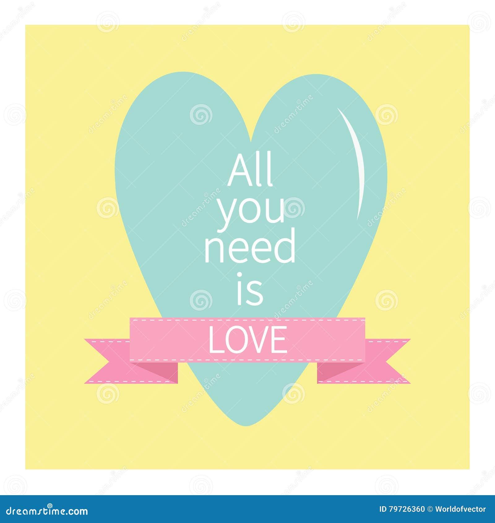Todas lo que usted necesita son letras de amor con el corazón y la cinta rosada Impresión, cartel, tarjeta de felicitación Diseño