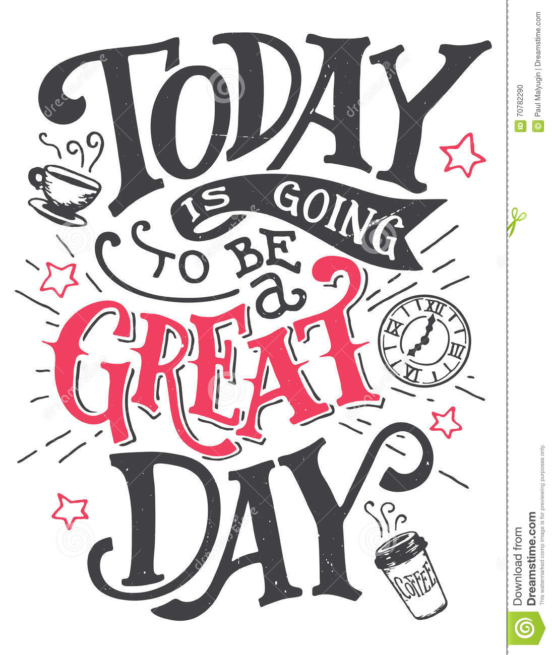 today is going to be a great day lettering card illustration