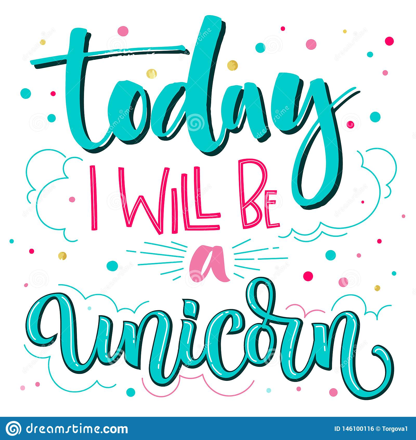 - Today I Will Be A Unicorn Hand Drawn Isolated Colorful Lettering